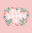 it s a wonderful life inscription written vector image