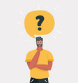 man is thinking question mark vector image vector image