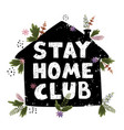 stay home club concept on global pandemic covid19 vector image vector image