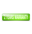 2 years warranty green square 3d realistic vector image