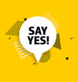 say yes speech bubble banner pop art memphis style vector image
