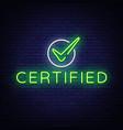 sertified neon sign sertified design vector image