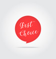 best choice label handdrawn lettering red color vector image