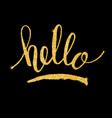 hello glitter golden hand lettering vector image vector image