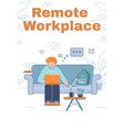 remote workplace poster template vector image vector image