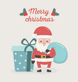 santa claus with bag and gift box merry christmas vector image