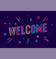 welcome greeting card banner poster and sticker vector image vector image