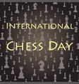 chess seamless background international chess day vector image