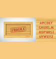 fragile rough military typeset on wooden vector image