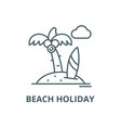 beach holiday line icon beach holiday vector image vector image
