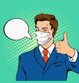 businessman with medical mask showing thumbs up vector image