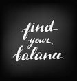 find your balance chalkboard blackboard vector image