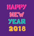 happy new year 2018 greeting design vector image vector image