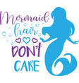 mermaid hair don t care on white background vector image vector image