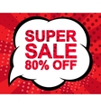 Sale poster with SUPER SALE 80 PERCENT OFF text vector image vector image