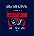 typography be creative always awesome triangle vector image vector image