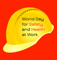 world day for safety and health at work yellow vector image vector image