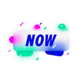 now in design banner template for web vector image