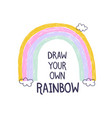 draw your own rainbow hand draw for kids print vector image