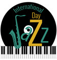 international jazz day piano keys vinyl record vector image