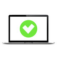 laptop with checkmark or tick notification vector image vector image