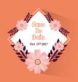 save the date flowers leaves party celebration vector image