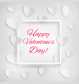 greeting card white hearts happy valentines day vector image