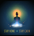 stay home stay calm meditation silhouette vector image