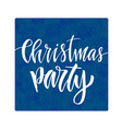 christmas party greeting card with calligraphy vector image