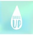 Drink up Motivational poster vector image vector image