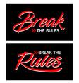 slogan break rules typography graphic t shirt vector image