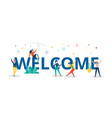 welcome colorful letters with people characters vector image