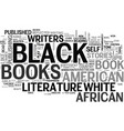 why black literature is important text word cloud vector image vector image