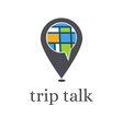 trip talk concept with pin and map vector image