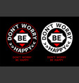 dont worry be happy typography graphic t shirt vector image vector image
