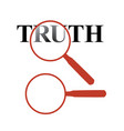 searching for the truth with a magnifying glass vector image