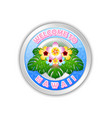 silver or platinum welcome to hawaii badge in vector image vector image