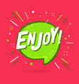 enjoy banner funny speech bubble vector image vector image