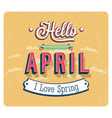 hello april typographic design vector image vector image