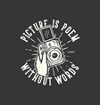 t-shirt design slogan typography picture is poem vector image