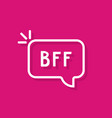 white linear bubble with bff word vector image