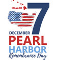 pearl harbor hawaii remembrance day vector image vector image
