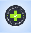 Clinically tested stamp vector image vector image
