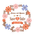 save the date card flowers frame decoration vector image vector image