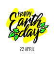 happy earth day 22 april lettering card with green vector image