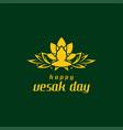 happy vesak day greeting vector image vector image