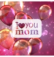 I love you mom Abstract holiday background with vector image