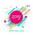 creative design of a new year card in 2019 vector image vector image