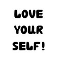 love yourself handwritten roundish lettering vector image vector image