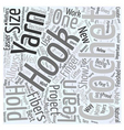 Tips for Those Beginning to Crochet Word Cloud vector image vector image